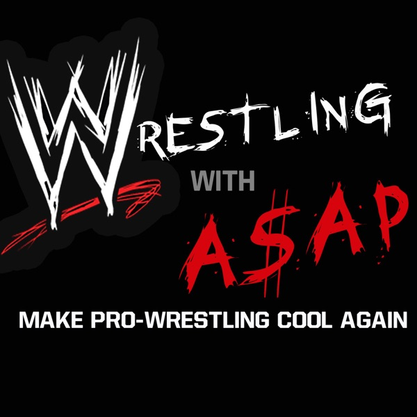 Wrestling With A$AP Podcast