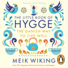 Meik Wiking - The Little Book of Hygge: The Danish Way to Live Well (Unabridged) artwork