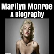 Marilyn Monroe: A Biography (Unabridged)