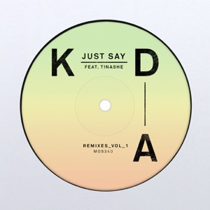 KDA - Just Say feat. Tinashe
