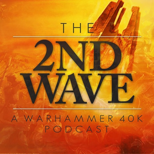 Cover image of The 2nd Wave Warhammer 40K Podcast