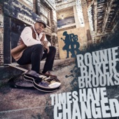 Ronnie Baker Brooks - Times Have Changed (feat. Al Kapone)