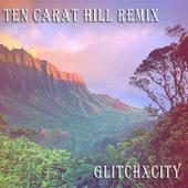 Ten Carat Hill (Remix)