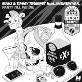 Party Till We Die (feat. Andrew W. K) [Radio Edit]