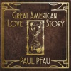 Paul Pfau - Great American Love Story  EP Album