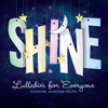 Shine: Lullabies for Everyone - Suzanne Jamieson Selmo
