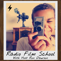 Radio Film School: Stories About Filmmaking, Creative Arts & Pursuing Your Passion podcast