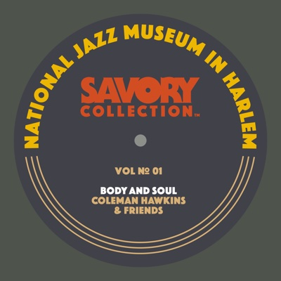 The Savory Collection, Vol. 1 - Body and Soul: Coleman Hawkins & Friends - Various Artists album