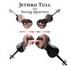 Jethro Tull - The String Quartets - Ian Anderson & Carducci String Quartet