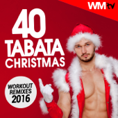 40 Tabata Christmas Workout Remixes 2016 (20 Sec. Work And 10 Sec. Rest Cycles With Vocal Cues  High Intensity Interval Training Compilation For Fitness & Workout)-Various Artists