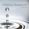 Crystal Harmony - Robert Tiso
