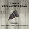 Forever Black America Again feat Gucci Mane Pusha T BJ the Chicago Kid Single