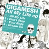 All My Life - Gigamesh