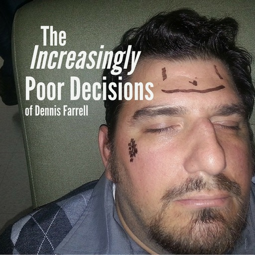 Cover image of The Increasingly Poor Decisions of Dennis Farrell
