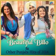 Beautiful Billo & Other Punjabi Hits of 2014 - Various Artists - Various Artists
