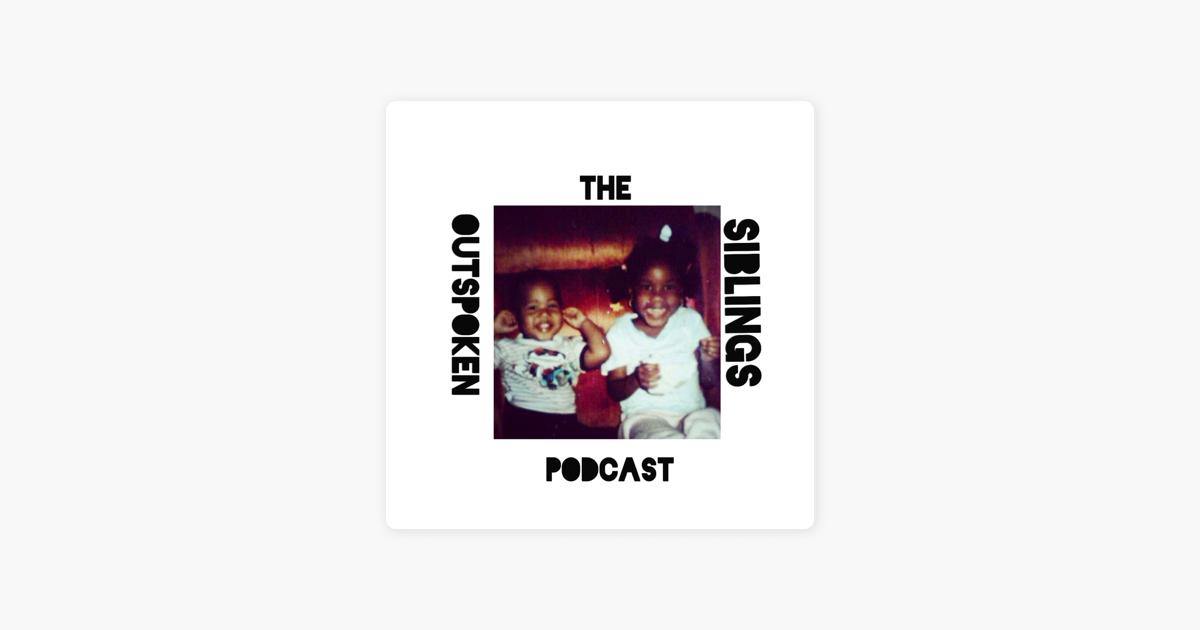 The Outspoken Siblings Podcast: SKRRT SKRRT! on Apple Podcasts