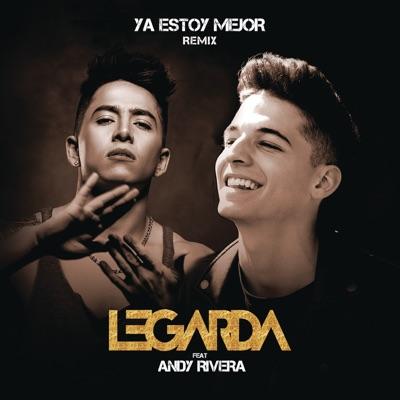 Ya Estoy Mejor (Remix) [feat. Andy Rivera] - Single - Legarda