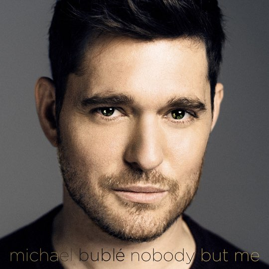 Music Album Download: Michael Bublé – Nobody But Me (Deluxe Version) (2016)