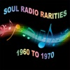 Soul Radio Rarities: 1960 To 1970
