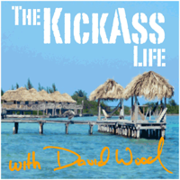 The Kickass Life Podcast with David Wood podcast