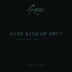 Some Kind of Drug (feat. Marc E. Bassy) [Earwulf Remix] - Single Mp3 Download