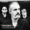 Triggerfinger - I Follow Rivers (Live @ Giel! - VARA/3FM) artwork