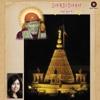 Shirdi Dham - Sai Dhun Main - Kavita Krishnamurthy & Sanjeev Sharma
