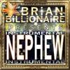 Nephew (Instrumental) - Single - Brian Billionaire