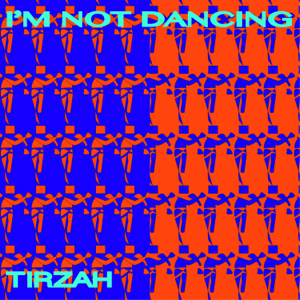 Tirzah - I'm Not Dancing - EP
