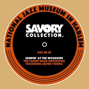 The Savory Collection, Vol. 2 - Jumpin' at the Woodside: The Count Basie Orchestra (feat. Lester Young)