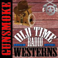 Gunsmoke - OTRWesterns.com podcast