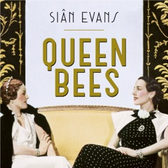 Queen Bees: Six Brilliant and Extraordinary Society Hostesses Between the Wars - A Spectacle of Celebrity, Talent, and Burning Ambition (Unabridged)