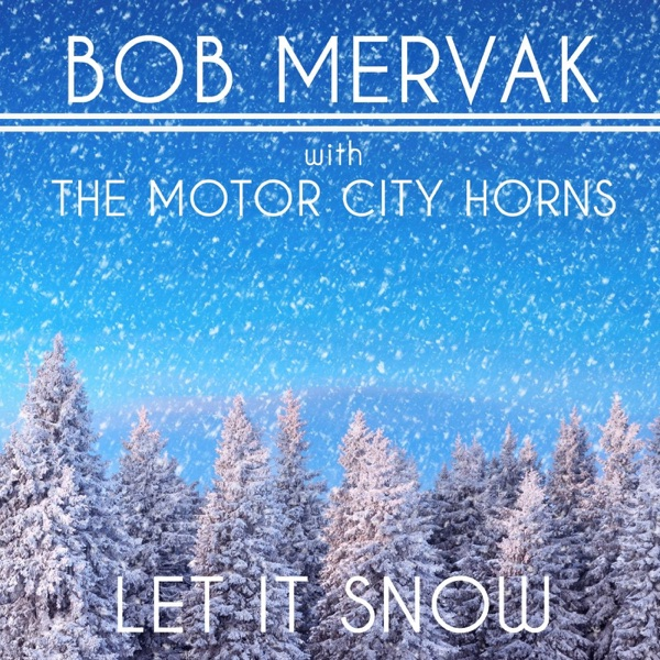 Let It Snow (feat. The Motor City Horns) - Single