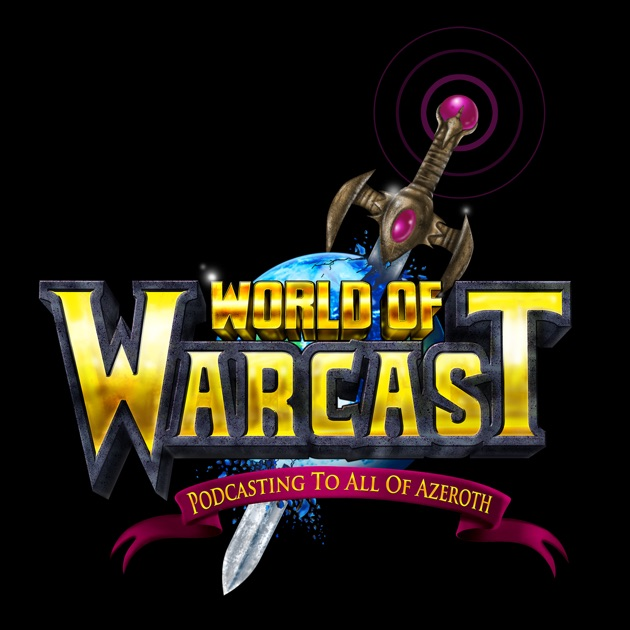 World Of Warcast A World Of Warcraft Podcast By Michael Gaines And