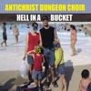 Hell in a Bucket - Single - Antichrist Dungeon Choir