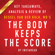 Instaread - The Body Keeps the Score: Brain, Mind, and Body in the Healing of Trauma by Bessel van der Kolk, MD  Key Takeaways, Analysis & Review (Unabridged)