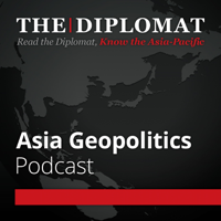 Podcast cover art for The Diplomat | Asia Geopolitics