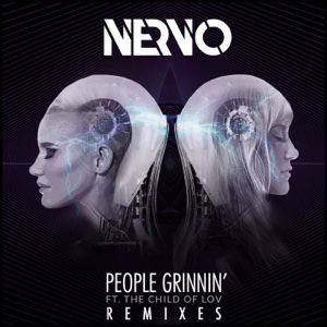 People Grinnin (feat. The Child of Lov) [Remixes] - EP - NERVO - NERVO