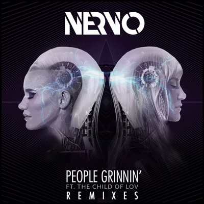 People Grinnin' (feat. The Child of Lov) [Remixes] - EP - NERVO album