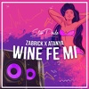 Wine Fe MI - Single - Zabrick & Atanya