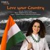 Love Your Country - Single - Siddharth Sharma, Piyush Wasnik & Yash Chauhan