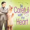 Be Careful with My Heart (Original Motion Picture Soundtrack) - Various Artists