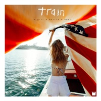 a girl a bottle a boat - Train