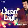 Ab Lagan Lagi Single