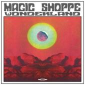Magic Shoppe - Blowup