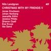 Christmas with My Friends V (with Sharon Dyall, Jonas Knutsson, Jeanette Köhn, Eva Kruse, Jessica Pilnäs, Ida Sand & Johan Norberg)
