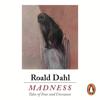 Madness (Unabridged) - Roald Dahl