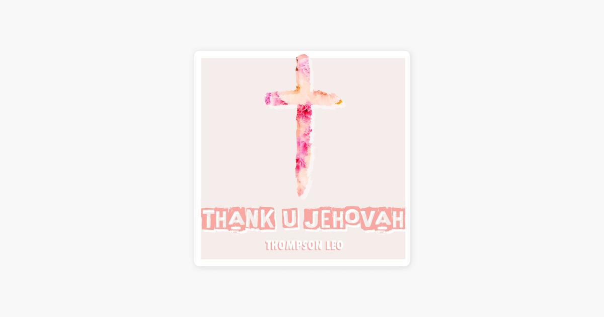 Thank U Jehovah Single By Thompson Leo On Apple Music