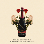Champagne & Sunshine - PLVTINUM & Tarro