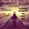 Dream Light Relaxation Yoga Instrumental Sleep Music for Psychic Healing Reiki Courses Mindfulness Meditation with Binaural Nature Soothing Sounds